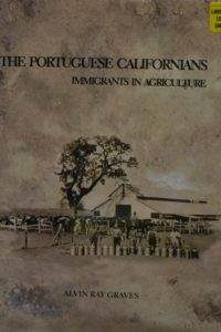 The Portuguese Californians – Immigrants in Agriculture